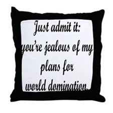 Jealous of my evil plans Throw Pillow
