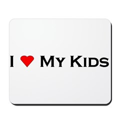 I Love My Kids Mousepad