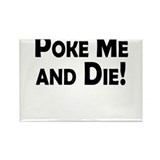 Poke Me and Die! Rectangle Magnet (10 pack)