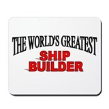 """The World's Greatest Ship Builder"" Mousepad"