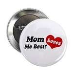 Mom Loves Me Best Button