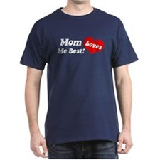 Mom Loves Me Best T-Shirt