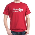 Mom Loves Me Best Dark T-Shirt