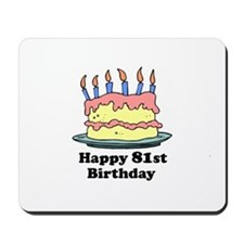 Happy 81st Birthday Mousepad
