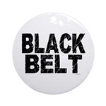 BLACK BELT - WEATHERED 1 Ornament (Round)