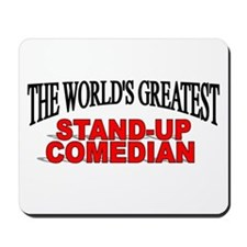 """The World's Greatest Stand-Up Comedian"" Mousepad"