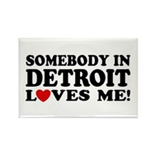 Somebody In Detroit Loves Me Rectangle Magnet