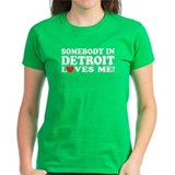 Somebody In Detroit Loves Me Tee