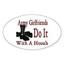army girlfriend do it with a hooah Oval Decal