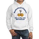 Basketball Players Like to Pl Hoodie