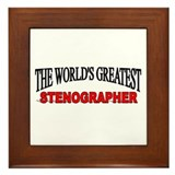 """The World's Greatest Stenographer"" Framed Tile"