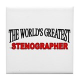 """The World's Greatest Stenographer"" Tile Coaster"