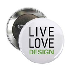 "Live Love Design 2.25"" Button (10 pack)"