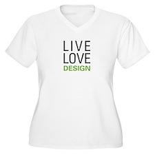 Live Love Design T-Shirt