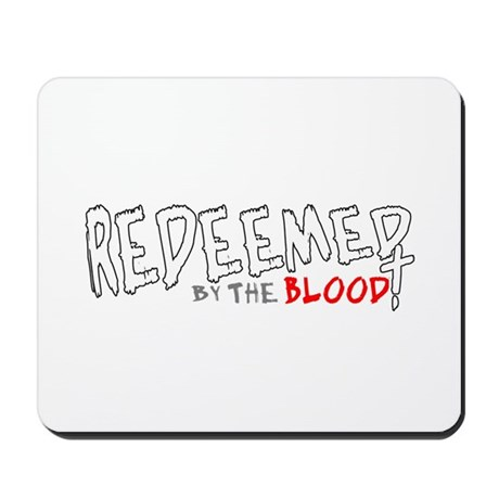 Redeemed by the Blood Mousepad