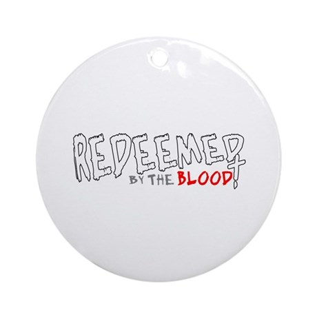 Redeemed by the Blood Ornament (Round)