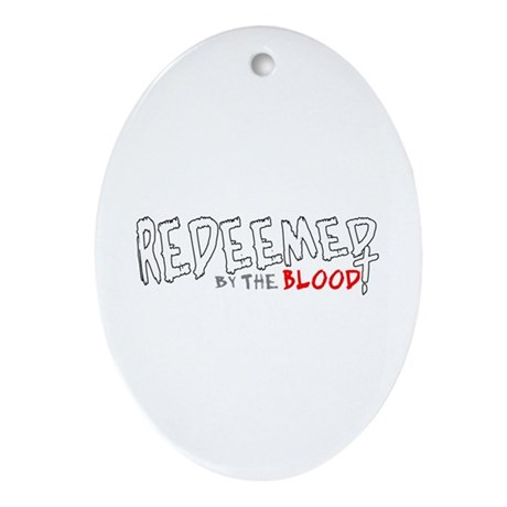 Redeemed by the Blood Oval Ornament