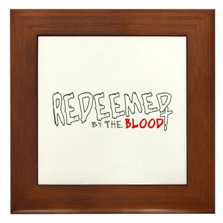 Redeemed by the Blood Framed Tile