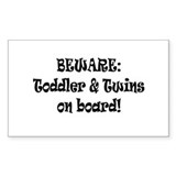 Beware: Toddler and Twins on board! Bumper Stickers
