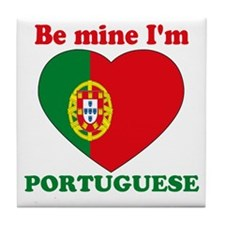 Be Mine I'm Portuguese Tile Coaster