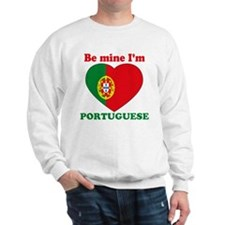 Be Mine I'm Portuguese Sweatshirt