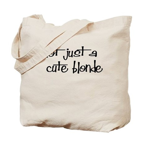 Not just a cute blonde! Tote Bag