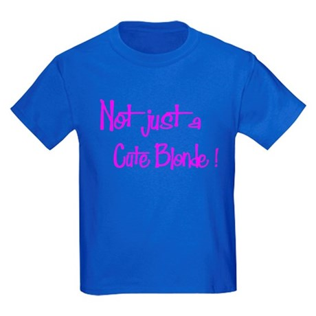 Not just a cute blonde! Kids Dark T-Shirt