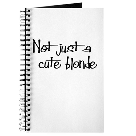 Not just a cute blonde! Journal