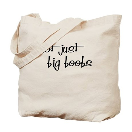 Not just Big Boobs! Tote Bag