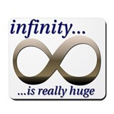 Infinity is Really Huge Mousepad
