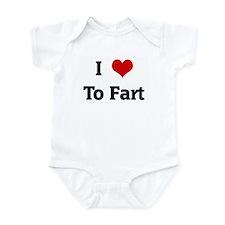 I Love To Fart Infant Bodysuit