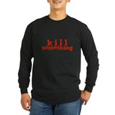 Kill Something T