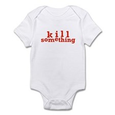 Kill Something Infant Bodysuit