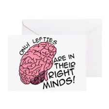 Only Lefties Right Minds Greeting Card