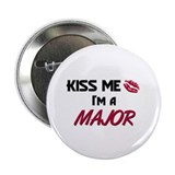 Kiss Me I'm a MAJOR 2.25&quot; Button (10 pack)