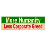 MORE HUMANITY Bumper Bumper Sticker