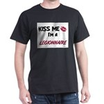 Kiss Me I'm a LEGIONNAIRE Dark T-Shirt