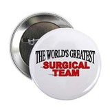 """The World's Greatest Surgical Team"" Button"
