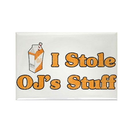 I Stole OJ's Stuff Rectangle Magnet