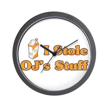I Stole OJ's Stuff Wall Clock