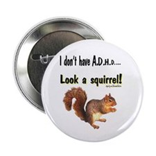 ADHD Squirrel Button