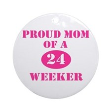 Proud Mom 24 Weeker Ornament (Round)