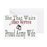 SHE THAT WAITS ALSO SERVES PROUD ARMY WIFE Greetin