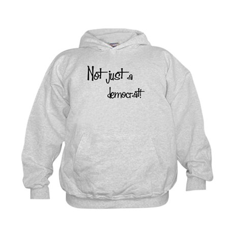 Not just a Democrat! Kids Hoodie