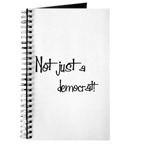 Not just a Democrat! Journal
