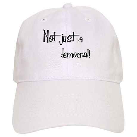 Not just a Democrat! Cap