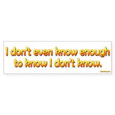 I don't even know enough...Bumper Car Sticker