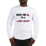 Kiss Me I'm a LAND AGENT Long Sleeve T-Shirt