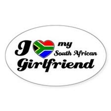 I love my South african Girlfriend Oval Decal