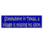 Somewhere in Texas a Village Bumper Sticker